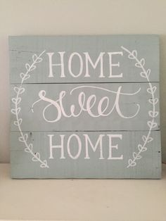 Home Sweet Home Sign ~ Reclaimed Wood Pallet Sign, Rustic Hand Painted Sign, Rustic Home Decor by SweetChalkDesigns on Etsy https://www.etsy.com/listing/239153552/home-sweet-home-sign-reclaimed-wood