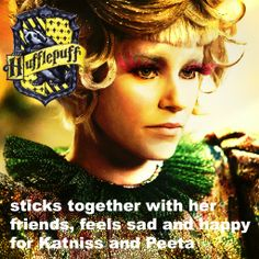 Effie Trinket, Hufflepuff {Badger pride! And I suppose Haymitch would be a Ravenclaw. Think I also agree w/ their sorting of Katniss & Peeta into Ravenclaw and Gryffindor, respectively--though you could justify Hufflepuff for him too.}