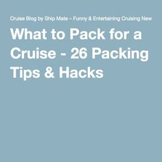What to Pack for a Cruise - 26 Packing Tips & Hacks