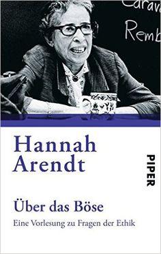 Über das Böse: Eine Vorlesung zu Fragen der Ethik: Amazon.de: Hannah Arendt, Ursula Ludz: Bücher