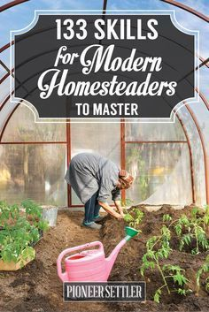 133 Homesteading Skills for the Modern Day Homesteader | DIY And Self-Sufficiency Skills For Every Homesteader by Pioneer Settler at http://pioneersettler.co...