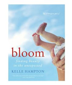 Summer Reading List: Bloom: Finding Beauty in the Unexpected—A Memoir