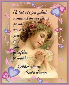 Goeie Nag, Afrikaans Quotes, Sleep Tight, Words, Night, Decoupage, Beautiful, Sleep Well