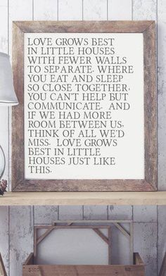 Love Grows Best Art Print>> another excuse for why I want a small house/apartment - Modern Living Room Small House Living, Diy Home Decor, Room Decor, Do It Yourself Home, Little Houses, Small Houses, First Home, Home Projects, Wood Signs