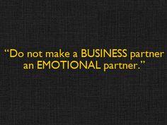 Do not make a Business partner an Emotional partner.
