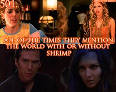 Little Buffy things 501. All of the times they mention the world with or without shrimp