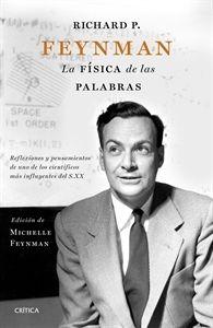 """#Novedades #Actualidad Richard P. Feynman. La física de las palabras """"Reflexiones y pensamientos de uno de los científicos más influyentes del"""""""