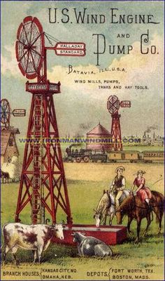 Early advertisement for Halladay windmills showed the greatly improved quality of life that came from the having an abundance of good water and from the extra time available for profitable activities when pioneering farmers were freed from the tiring work of pumping water with physical labor.