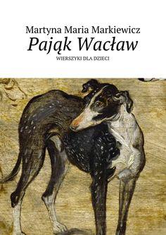 Pająk Wacław - Martyna Markiewicz — Ridero