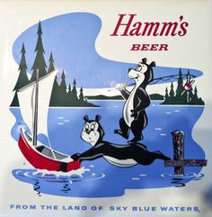 Hamm's Beer, from the land of sky blue waters - loved this commercial even though my family didn't drink beer!