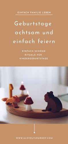 Geburtstage achtsam und einfach feiern Rituale – Slow Parenting Source by Pinspirationde Preteens,Parenting Teens,Single Parenting