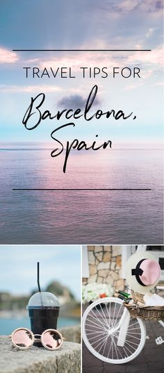 Travel Tips for Barcelona, Spain - Beauty Bets