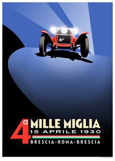 This stunning art deco style poster, designed and printed by Bill Philpot, celebrates the fourth Mille Miglia event of 1930 won by the great Tazio Nuvolari driving an Alfa Romeo The race was run over a figure of eight course covering a thousand miles Old Poster, Retro Poster, Poster Vintage, Alfa Romeo, F1 Posters, Art Deco Posters, Grand Prix, Vintage Racing, Vintage Cars