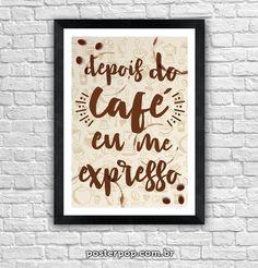 """Poster """"Depois do Café, eu me Expresso"""""""