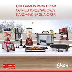 Linha Oster Deixe a Oster surpreender você e o seu paladar!   Quer se tornar um Super Chef? Então clique aqui: www.polishop.com.vc/ariadne