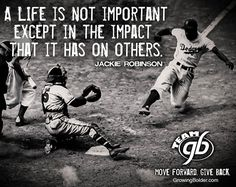 A life is not important except in the impact that it has on others. --Jackie Robison #quotes #motivation