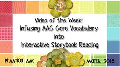 PrAACtical AAC Video of the Week: Infusing AAC Core Vocabulary into Interactive Storybook Reading. Pinned by SOS Inc. Resources. Follow all our boards at pinterest.com/sostherapy/ for therapy resources.