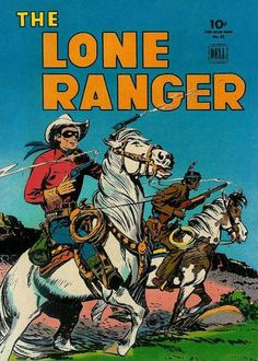 Four Color #82 (Jan. 1945) - First Dell appearance of the Lone Ranger.