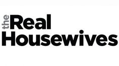 Every different seadon too of The Real Housewives
