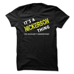 It is a NICKERSON Thing Tee - #gift tags #novio gift. WANT THIS => https://www.sunfrog.com/No-Category/It-is-a-NICKERSON-Thing-Tee-Black.html?68278