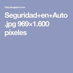 Seguridad+en+Auto.jpg 969×1.600 píxeles
