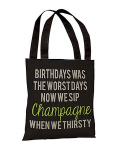 "Rue La La — ""Birthdays Was The Worst Days"" Tote"
