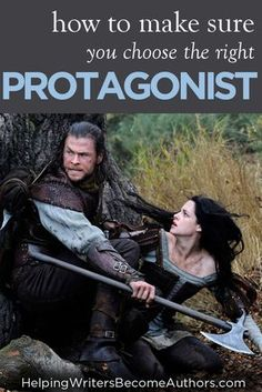 How to make sure you choose the right protagonist for your story