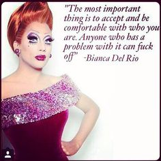Reining Queen, Bianca Del Rio. Love this queen!!!