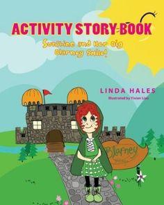 Sunshine and Her Big Blarney Smile!: Activity Story Book by Linda Hales, http://www.amazon.com/dp/1482525488/ref=cm_sw_r_pi_dp_3s4Orb0N0K2K2