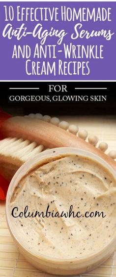 10 Effective Anti Aging Serums And Anti-Wrinkle Cream Recipes - This is all natural