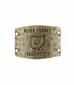 Ohio: Never Forget Your Roots - Large BRASS Sentiment - Lenny & Eva