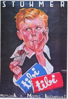 Ernő Kiss' commercial poster 1936 - Stühmer tibi chocolate (not only the Mama's favorite :) Retro Ads, Retro Humor, Vintage Advertisements, Vintage Ads, Vintage Posters, Retro Posters, Budapest, Creative Posters, Ad Art