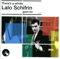 There's a Whole Lalo Schfirin Goin' On