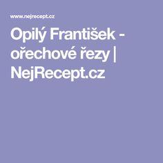 Opilý František - ořechové řezy | NejRecept.cz