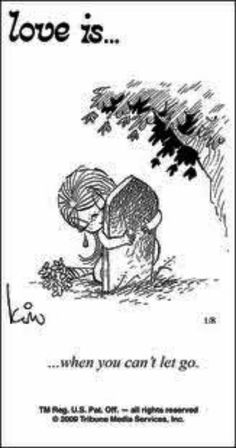 Love is.when you can't let go! Love & Miss You, Dad! Miss You Daddy, I Miss My Mom, My Daddy, I Miss You, Love You, My Love, Love Is Cartoon, Love Is Comic, Cant Let Go