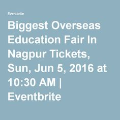 Biggest Overseas Education Fair In Nagpur Tickets, Sun, Jun 5, 2016 at 10:30 AM | Eventbrite