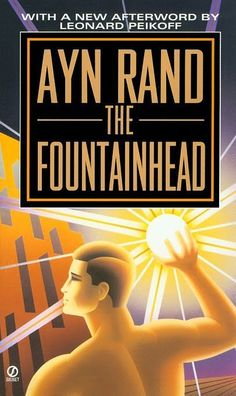 """""""The Fountainhead"""" by Ayn Rand. I love her books, her characters, and her philosophy."""