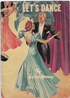 """1937 magazine-sized booklet by the renowned dance teacher, Arthur Murray, produced by Standard Brands Incorporated as a premium from Fleischmann's Yeast.  The dedication at the end of this awesome 32-page booklet notes, """"This book...will help you dance your way to popularity and good times."""" What a treasure from the dark years of the Depression--and only $4.00 at Bridgewood Farms (assisting the mentally disabled), one of my favorite, cluttered thrift stores."""