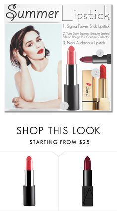 """""""The Perfect Pout: Summer Lipsticks"""" by dora04 ❤ liked on Polyvore featuring beauty, NARS Cosmetics, Yves Saint Laurent and summerlipstick"""