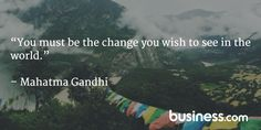 """Quote of the day 07/14/2015: """"Be the change you wish to see in the world."""" - Mahatma Gandhi"""