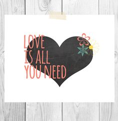 Love Heart Printable Art  Love Is All You by ScubamouseStudiosJr, $5.00