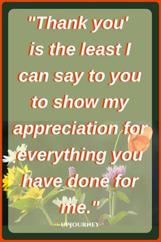 Thank You Quotes: 'Thank you' is the least I can say to you to show my appreciation for everything you have done for me. Being thankful and expressing your gratefulness is a wonderful thing, and it's an essential part of being happy in life. Thank You Messages Gratitude, Attitude Of Gratitude Quotes, Gratitude Quotes Thankful, Positive Quotes, Positive Vibes, Thank You Quotes For Coworkers, Thank You Quotes For Helping, Thank You For Loving Me, Appreciation Quotes For Him