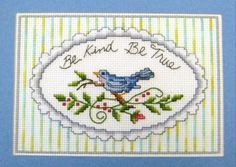 Be Kind Be True • other designs using variegated floss are also avaialble