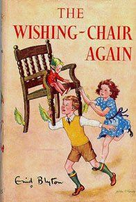 The book that made me dream when I was a kid! The Wishing-Chair Again by Enid Blyton