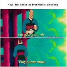 How I feel about the Presidential elections