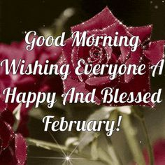 Good Morning Wishing Everyone A Blessed February quotes good morning february february quotes hello february welcome february hello februaruy quotes february love quotes welcome february quotes february quotes for friends and family Good Morning Motivation, Cute Good Morning Quotes, Good Morning My Friend, Good Morning Happy, Good Morning Greetings, Good Morning Wishes, February Quotes Love, Welcome February Images, Christmas Wishes Quotes