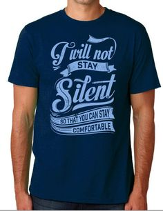 """""""I Will Not Stay Silent"""" Unisex Tee 