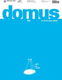 Domus: la città dell'uomo. Nº 993. Iuglio-agosto 2015. Sumario: http://www.domusweb.it/en/issues/2015/993.html Na biblioteca: http://kmelot.biblioteca.udc.es/record=b1179785~S1*gag