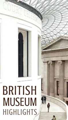 British Museum Highlights you won't want to miss on a trip to the British Museum in Central London, England.
