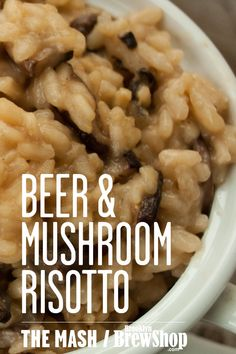 Beer & Mushroom Risotto: Combine a rich brown ale with wild mushrooms for a delicious vegetarian risotto